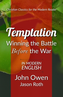 Temptation: Winning the Battle Before the War: In Modern English