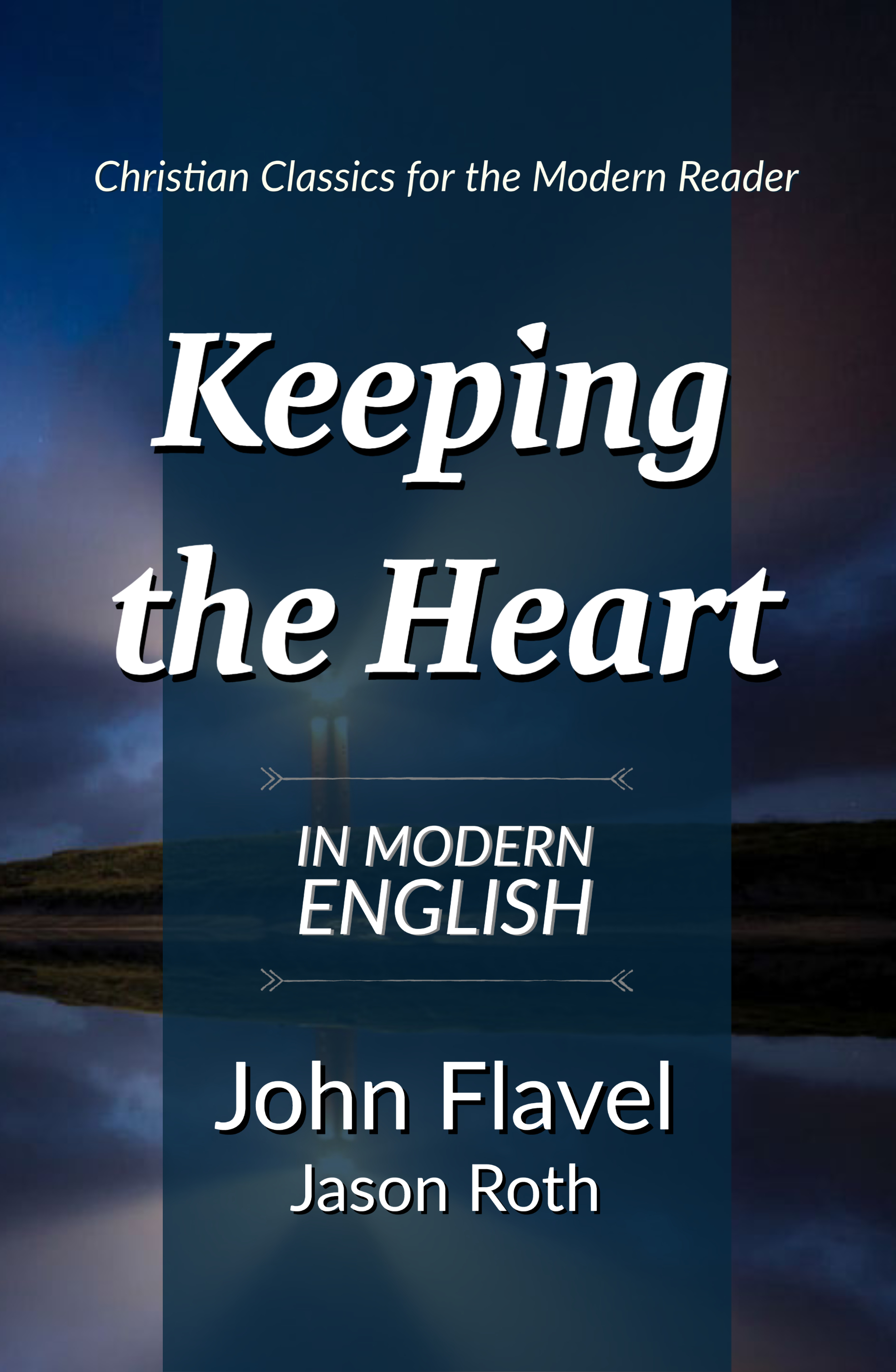 Keeping the Heart: In Modern English
